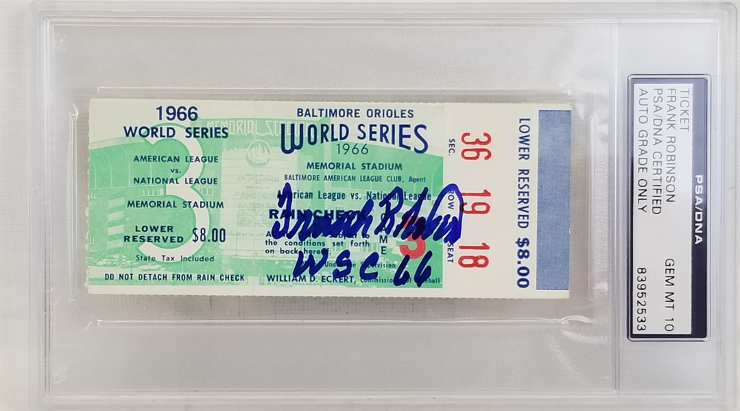 "Frank Robinson ""WSC 66"" Signed 1966 WS Game 3 Ticket (PSA/DNA Graded 10 Auto)"
